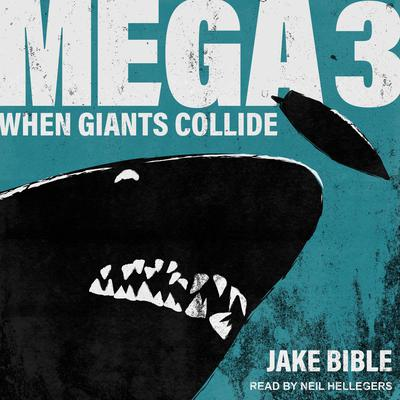 Mega 3: When Giants Collide Audiobook, by Jake Bible