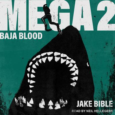 Mega 2: Baja Blood Audiobook, by Jake Bible
