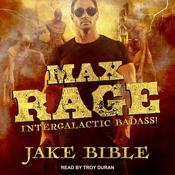 Max Rage: Intergalactic Badass! Audiobook, by Author Info Added Soon|