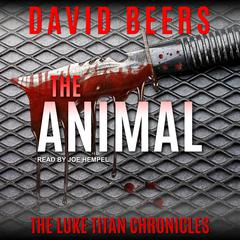 The Animal Audiobook, by David Beers