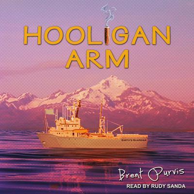 Hooligan Arm Audiobook, by Brent Purvis