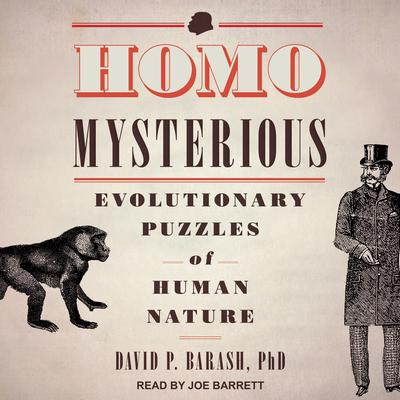 Homo Mysterious: Evolutionary Puzzles of Human Nature Audiobook, by David P. Barash