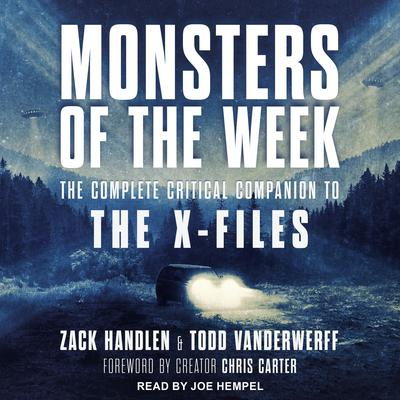 Monsters of the Week: The Complete Critical Companion to The X-Files Audiobook, by Todd VanDerWerff