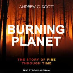 Burning Planet: The Story of Fire Through Time Audiobook, by Author Info Added Soon