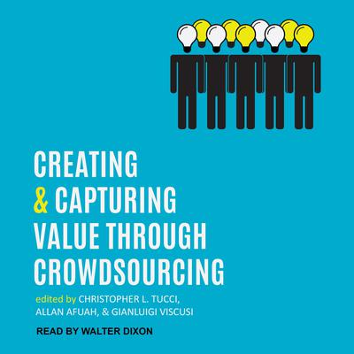Creating and Capturing Value through Crowdsourcing  Audiobook, by Allan Afuah