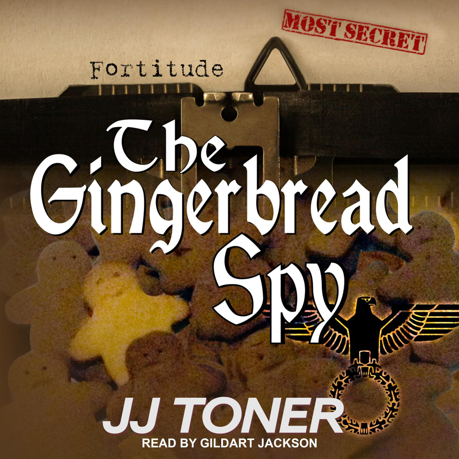 The Gingerbread Spy: A WW2 Spy Thriller Audiobook, by JJ Toner