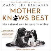 Mother Knows Best: The Natural Way to Train Your Dog Audiobook, by Author Info Added Soon