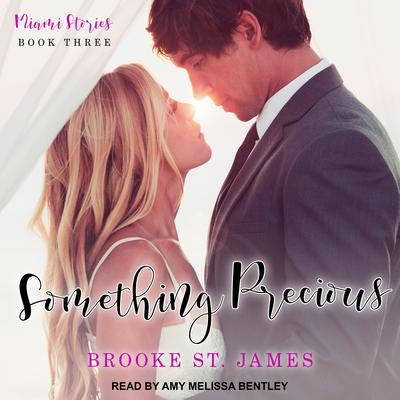 Something Precious Audiobook, by Brooke St. James