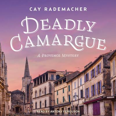 Deadly Camargue Audiobook, by Cay Rademacher