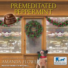 Premeditated Peppermint Audiobook, by Amanda Flower