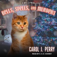 Bells, Spells, and Murders Audiobook, by Carol J. Perry