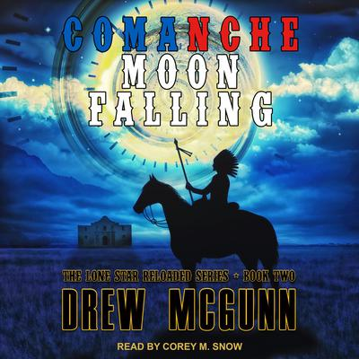 Comanche Moon Falling Audiobook, by Drew McGunn