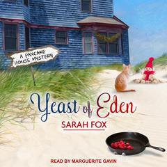 Yeast of Eden Audiobook, by Sarah Fox