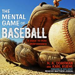 The Mental Game of Baseball: A Guide to Peak Performance Audiobook, by H.A. Dorfman, Karl Kuehl