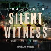 Silent Witness: A Josie Bates Thriller Audiobook, by Author Info Added Soon