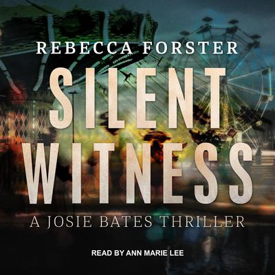 Silent Witness: A Josie Bates Thriller Audiobook, by Rebecca Forster