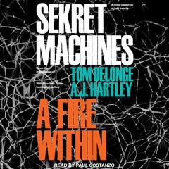 Sekret Machines: A Fire Within Audiobook, by A. J. Hartley, Tom DeLonge