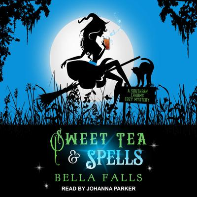 Sweet Tea & Spells Audiobook, by Bella Falls