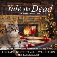 Yule Be Dead Audiobook, by Lorraine Bartlett