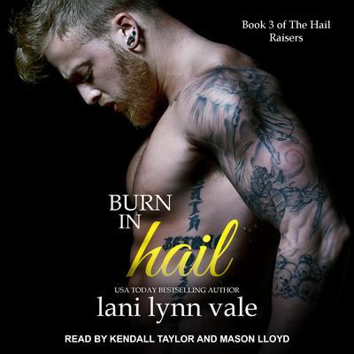 Burn In Hail Audiobook, by Lani Lynn Vale