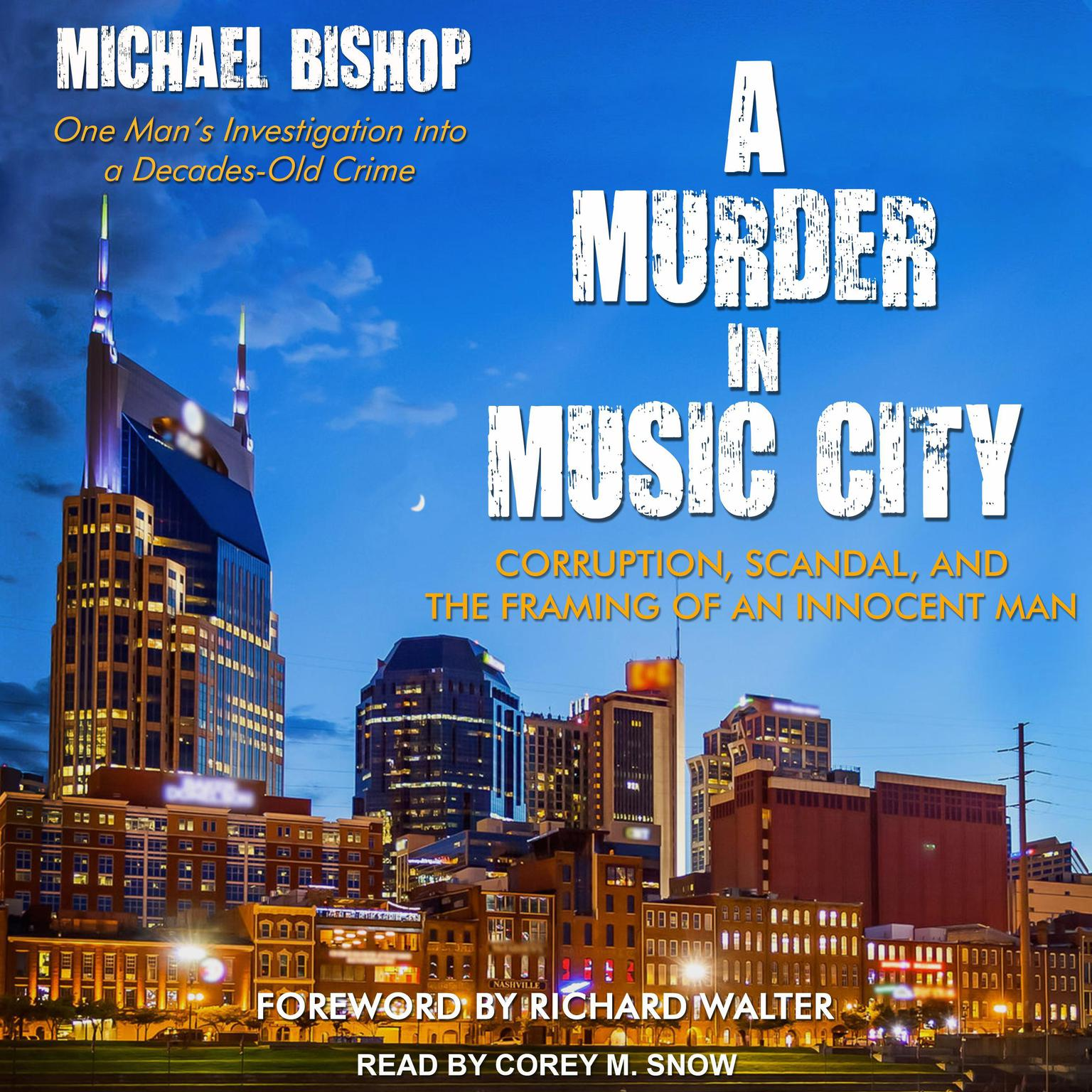 Printable A Murder in Music City: Corruption, Scandal, and the Framing of an Innocent Man Audiobook Cover Art
