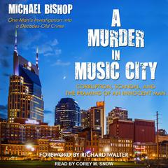 A Murder in Music City: Corruption, Scandal, and the Framing of an Innocent Man Audiobook, by Author Info Added Soon
