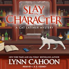 Slay In Character Audiobook, by Lynn Cahoon