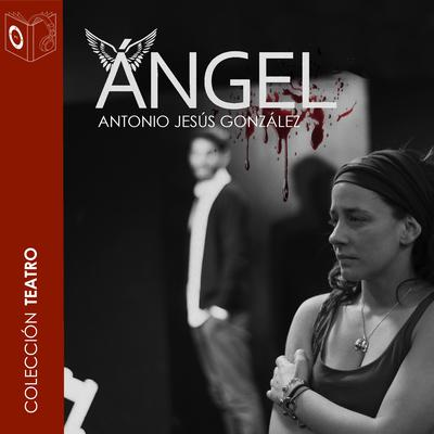 Ángel Audiobook, by Antonio Jesús Gonzalez