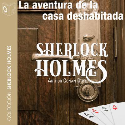 La aventura de la casa deshabitada Audiobook, by Arthur Conan Doyle