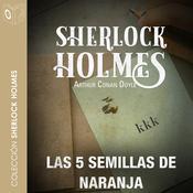 Las 5 semillas de naranja Audiobook, by Arthur Conan Doyle