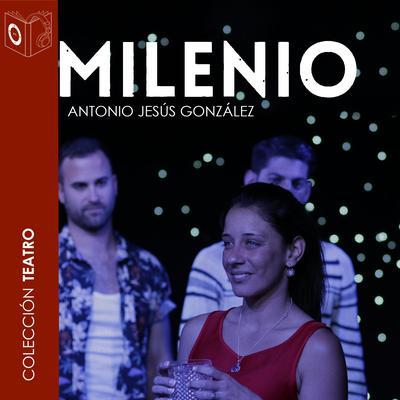 Milenio Audiobook, by Antonio Jesús Gonzalez