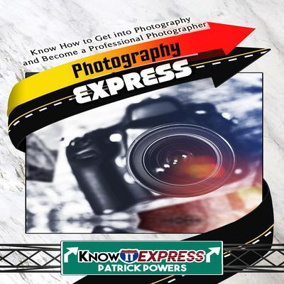 Photography Express Audiobook, by KnowIt Express