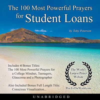 The 100 Most Powerful Prayers for Student Loans Audiobook, by Toby Peterson
