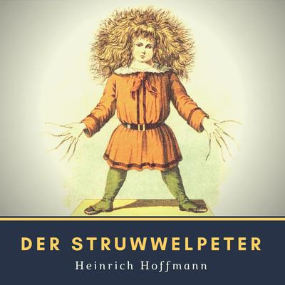 Der Struwwelpeter Audiobook, by Heinrich Hoffman