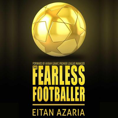 The Fearless Footballer: Playing Without Hesitation Audiobook, by Eitan Azaria