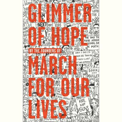 Glimmer of Hope: How Tragedy Sparked a Movement Audiobook, by The March for Our Lives Founders