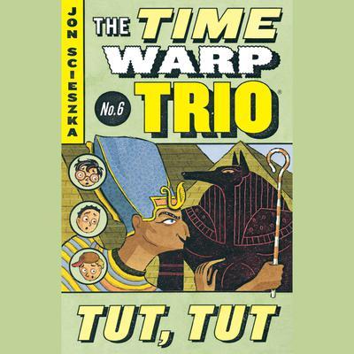 Tut, Tut #6 Audiobook, by Jon Scieszka