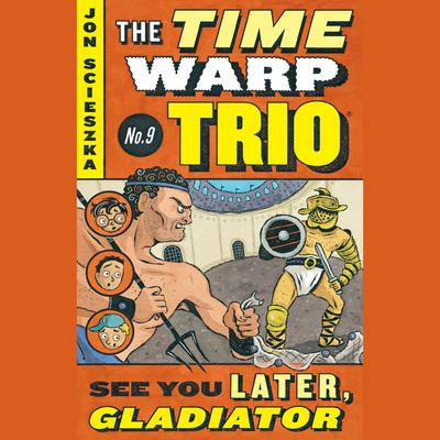 See You Later, Gladiator #9 Audiobook, by