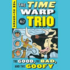 The Good, the Bad, and the Goofy #3 Audiobook, by Jon Scieszka