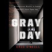 Gray Day: My Undercover Mission to Expose Americas First Cyber Spy Audiobook, by Author Info Added Soon