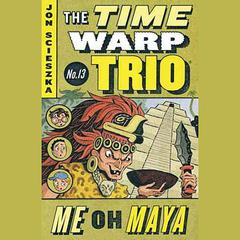 Me Oh Maya #13 Audiobook, by Jon Scieszka