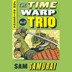 Sam Samurai #10 Audiobook, by Jon Scieszka