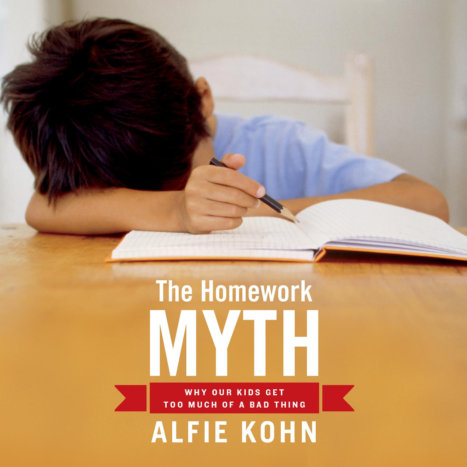 Printable The Homework Myth: Why Our Kids Get Too Much of a Bad Thing Audiobook Cover Art