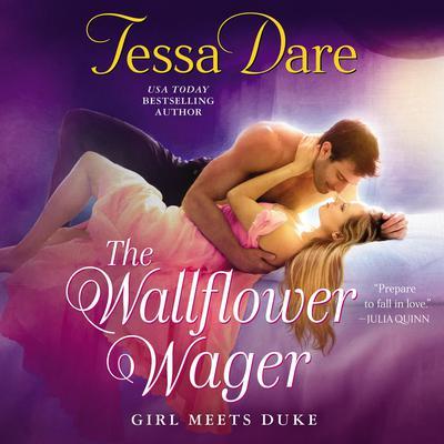The Wallflower Wager: Girl Meets Duke Audiobook, by Tessa Dare