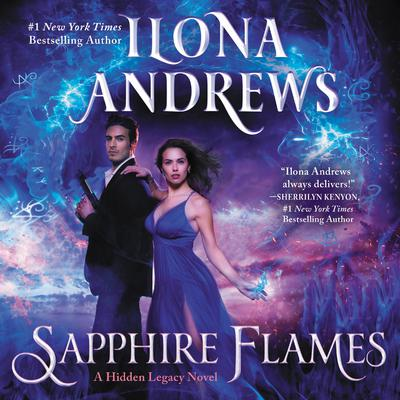 Sapphire Flames: A Hidden Legacy Novel Audiobook, by Ilona Andrews