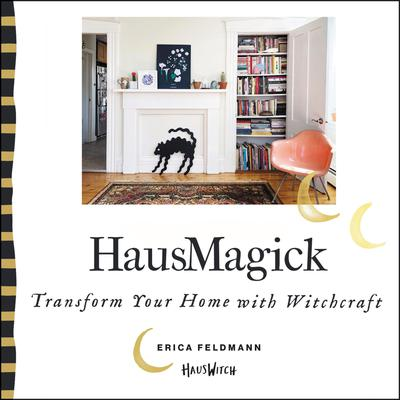 HausMagick: Transform Your Home with Witchcraft Audiobook, by Erica Feldmann