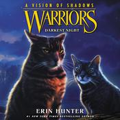 Warriors: A Vision of Shadows #4: Darkest Night Audiobook, by Erin Hunter