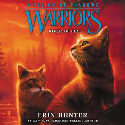 Warriors: A Vision of Shadows #5: River of Fire Audiobook, by Erin Hunter