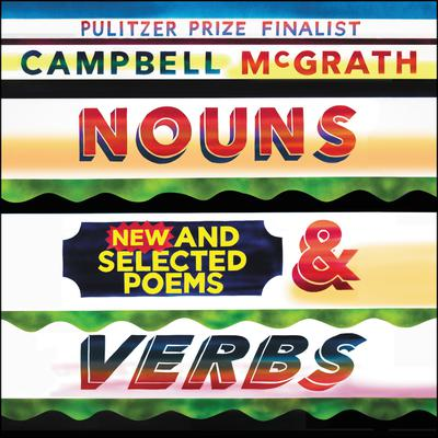 Nouns & Verbs: New and Selected Poems Audiobook, by Campbell McGrath