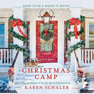 Christmas Camp: A Novel Audiobook, by Karen Schaler